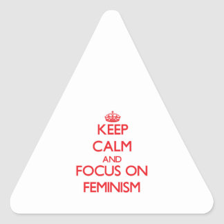 Keep Calm and focus on Feminism Triangle Sticker