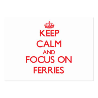 Keep Calm and focus on Ferries Business Card Template