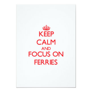 Keep Calm and focus on Ferries Announcements