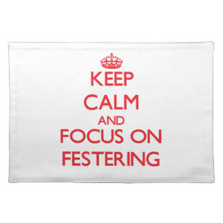 Keep Calm and focus on Festering Placemats