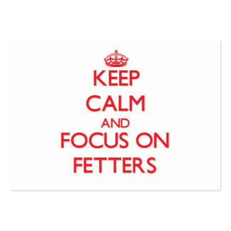 Keep Calm and focus on Fetters Business Card Template