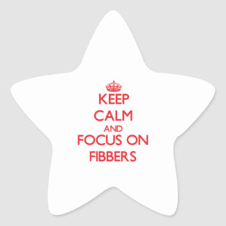 Keep Calm and focus on Fibbers Star Sticker