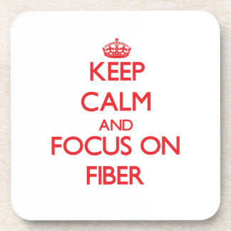 Keep Calm and focus on Fiber Coasters