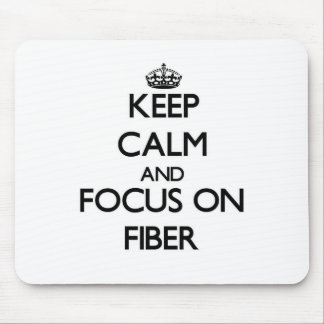 Keep Calm and focus on Fiber Mouse Pad