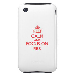 Keep Calm and focus on Fibs Tough iPhone 3 Case