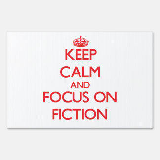 Keep Calm and focus on Fiction Lawn Sign