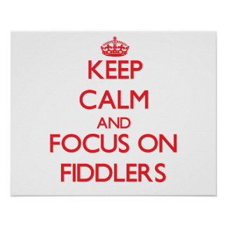 Keep Calm and focus on Fiddlers Poster