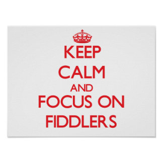 Keep Calm and focus on Fiddlers Print