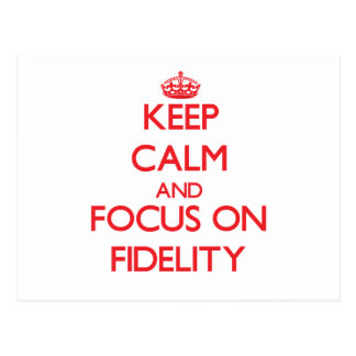 Keep Calm and focus on Fidelity Postcards