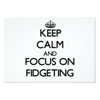 Keep Calm and focus on Fidgeting 5x7 Paper Invitation Card