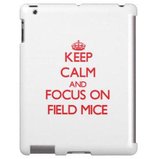 Keep Calm and focus on Field Mice