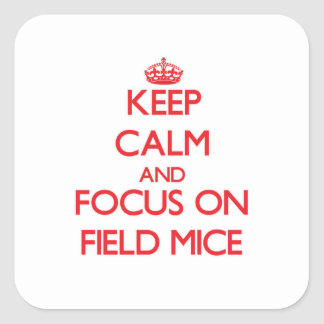 Keep Calm and focus on Field Mice Square Sticker
