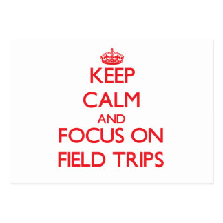 Keep Calm and focus on Field Trips Business Card Templates