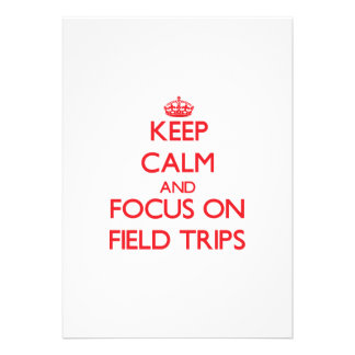 Keep Calm and focus on Field Trips Personalized Announcements