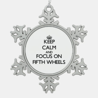 Keep Calm and focus on Fifth Wheels Snowflake Pewter Christmas Ornament
