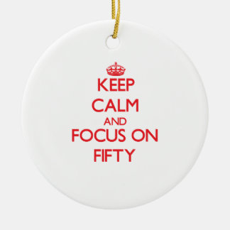 Keep Calm and focus on Fifty Double-Sided Ceramic Round Christmas Ornament