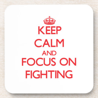 Keep Calm and focus on Fighting Coaster