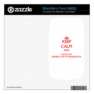 Keep Calm and focus on Figments Of My Imagination Skin For BlackBerry Torch