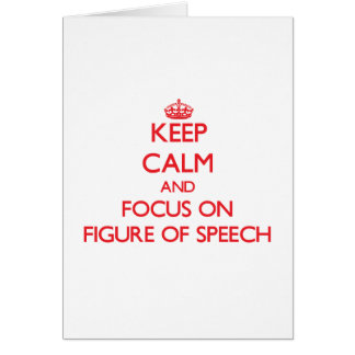 Keep Calm and focus on Figure Of Speech Greeting Card