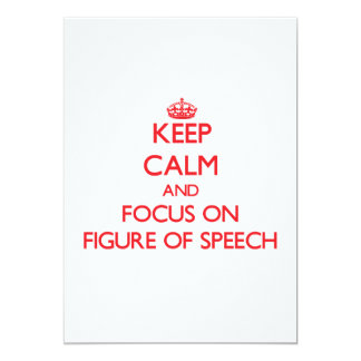 Keep Calm and focus on Figure Of Speech 5x7 Paper Invitation Card