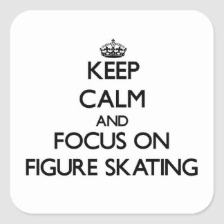 Keep Calm and focus on Figure Skating Square Sticker