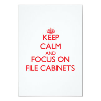 Keep Calm and focus on File Cabinets 3.5x5 Paper Invitation Card