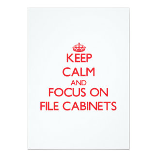 Keep Calm and focus on File Cabinets 5x7 Paper Invitation Card