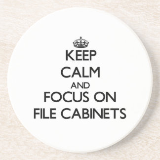 Keep Calm and focus on File Cabinets Coaster
