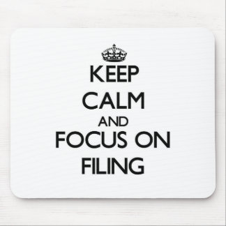 Keep Calm and focus on Filing Mousepads