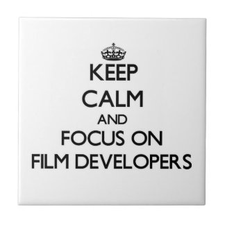Keep Calm and focus on Film Developers Ceramic Tile