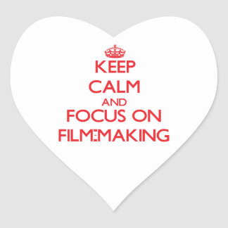 Keep calm and focus on Film-Making Heart Sticker