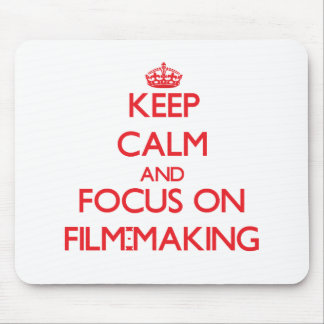 Keep calm and focus on Film-Making Mouse Pad