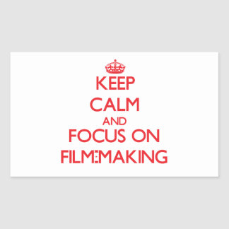 Keep calm and focus on Film-Making Sticker