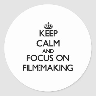 Keep calm and focus on Film-Making Stickers