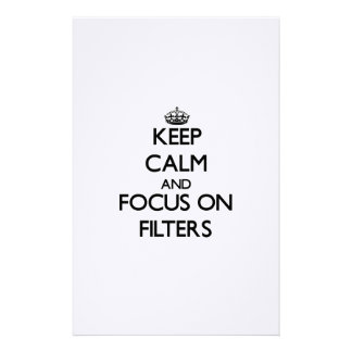 Keep Calm and focus on Filters Stationery Paper