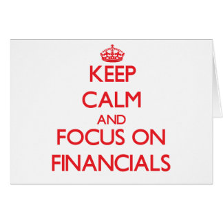 Keep Calm and focus on Financials Greeting Card