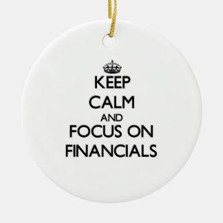 Keep Calm and focus on Financials Christmas Ornament
