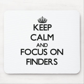 Keep Calm and focus on Finders Mousepads