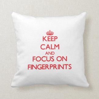 Keep Calm and focus on Fingerprints Pillows