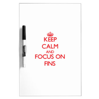 Keep Calm and focus on Fins Dry Erase Whiteboard