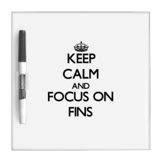 Keep Calm and focus on Fins Dry-Erase Whiteboard