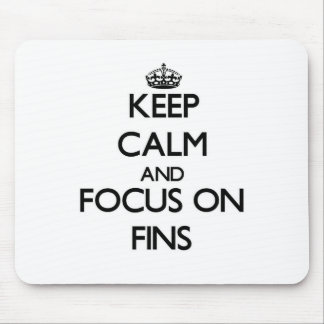 Keep Calm and focus on Fins Mouse Pad