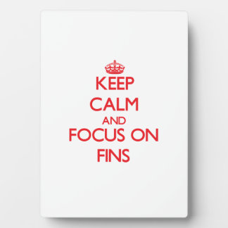 Keep Calm and focus on Fins Display Plaques