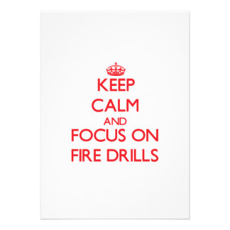 Keep Calm and focus on Fire Drills Announcements