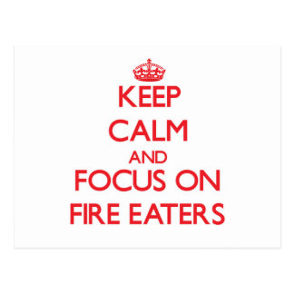 Keep Calm and focus on Fire Eaters Postcard