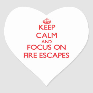 Keep Calm and focus on Fire Escapes Heart Stickers