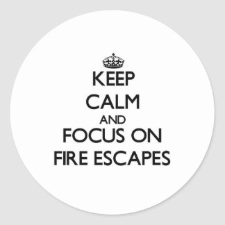 Keep Calm and focus on Fire Escapes Sticker