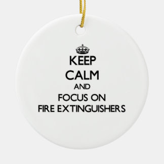 Keep Calm and focus on Fire Extinguishers Christmas Ornaments