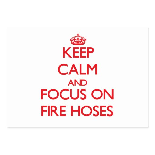 Keep Calm and focus on Fire Hoses Business Card Template