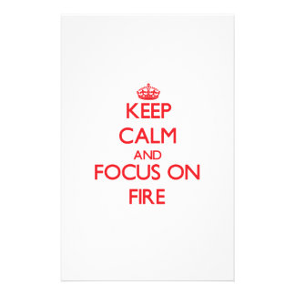 Keep Calm and focus on Fire Custom Stationery